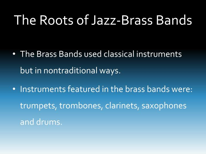 The Roots of Jazz-Brass Bands