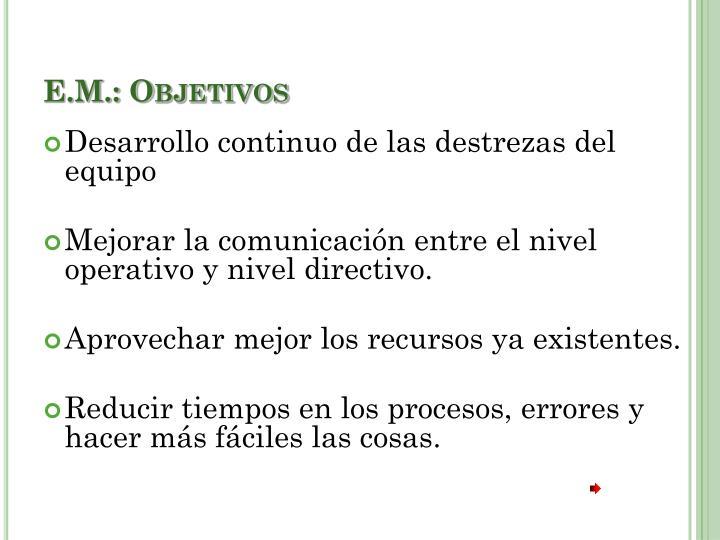 E.M.: Objetivos
