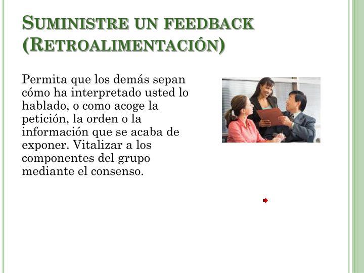 Suministre un feedback (Retroalimentación)