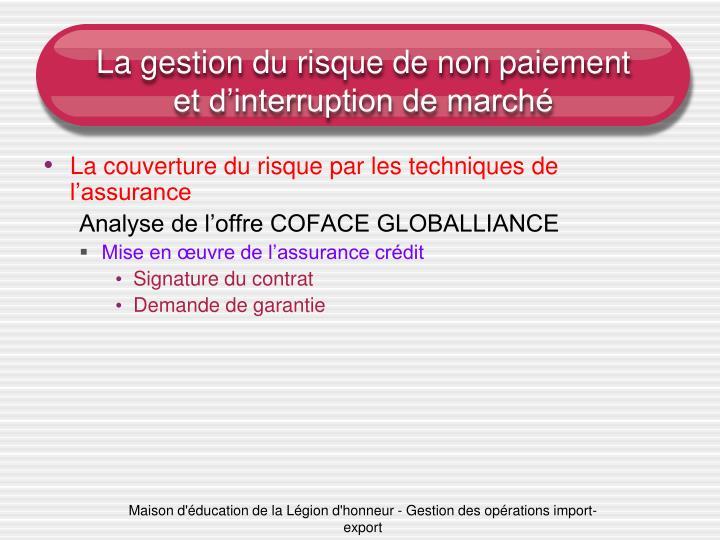 La gestion du risque de non paiement et d'interruption de marché