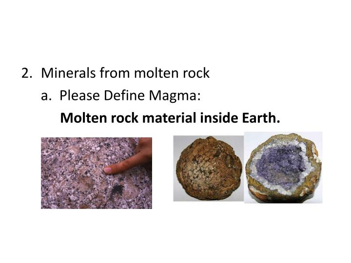 Minerals from molten rock