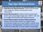 tipe tipe metamorfisme1