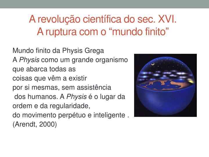 A revolução científica do sec. XVI.