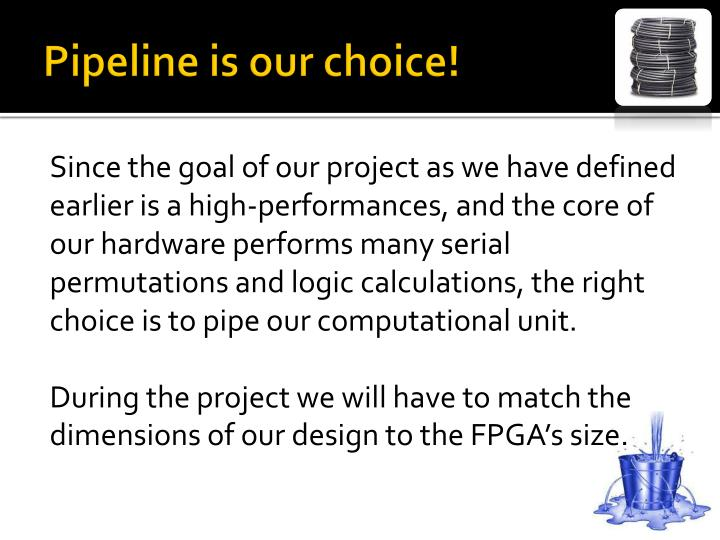 Pipeline is our choice!