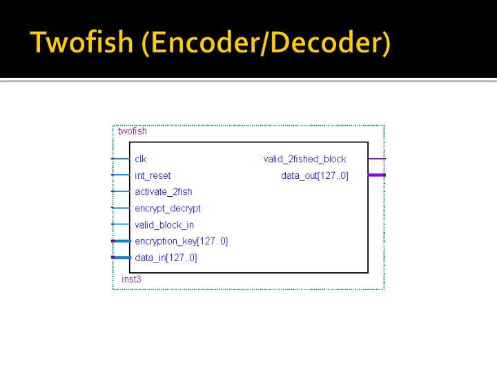 Twofish (Encoder/Decoder)