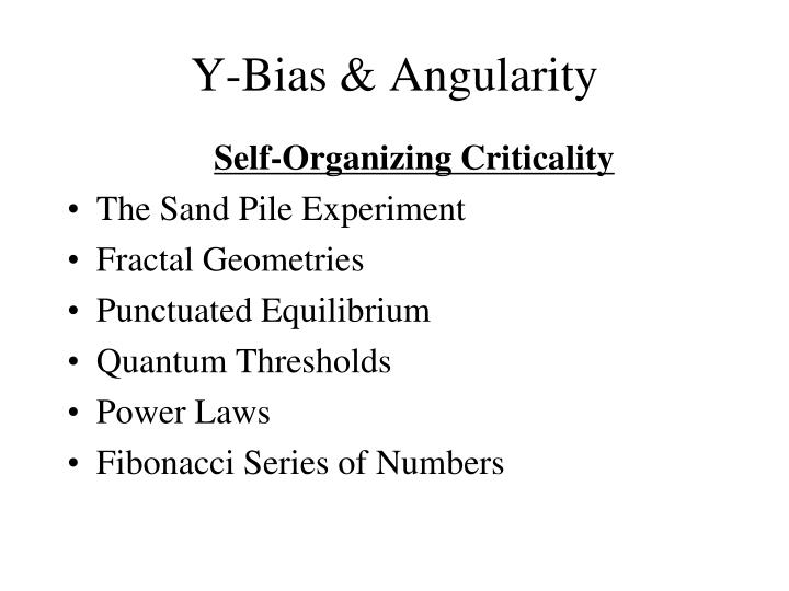 Y-Bias & Angularity