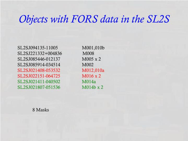 Objects with FORS data in the SL2S