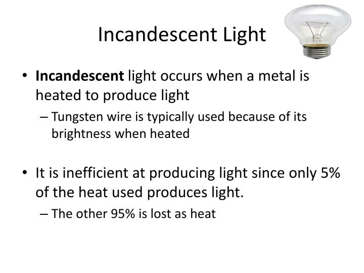 Incandescent Light