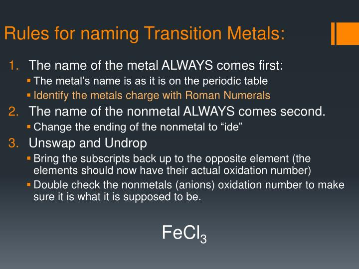 Rules for naming Transition Metals: