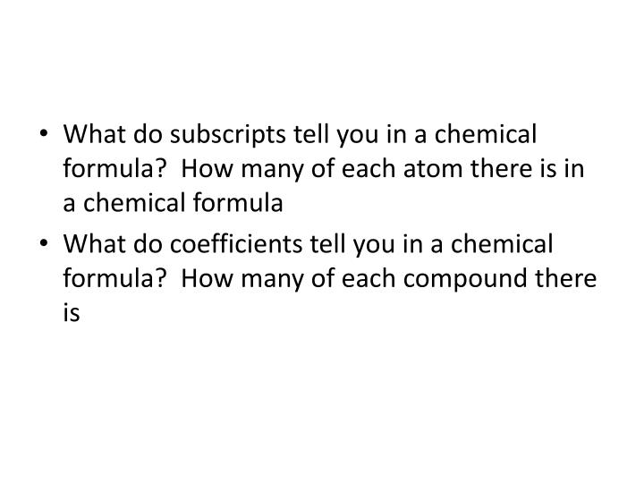 What do subscripts tell you in a chemical formula?
