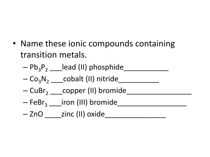 Name these ionic compounds containing transition metals.