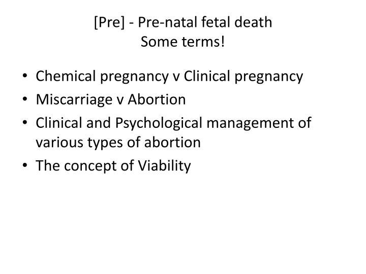 [Pre] - Pre-natal fetal death
