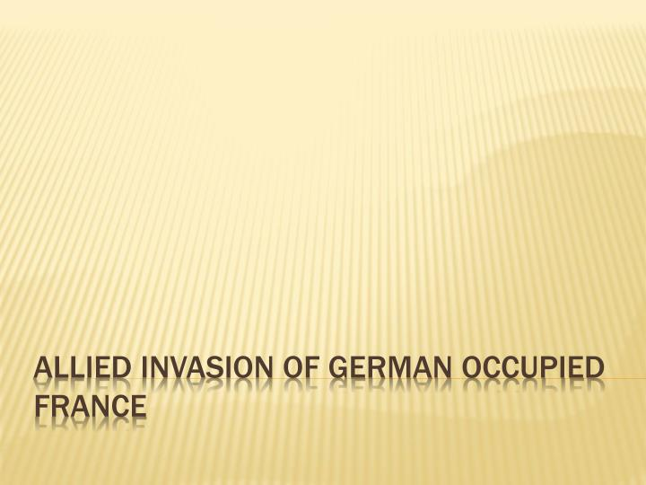 Allied invasion of german occupied france