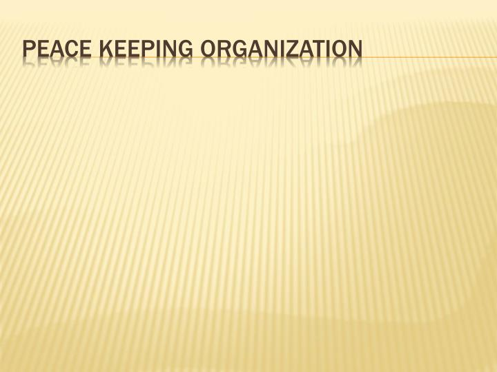 Peace keeping organization