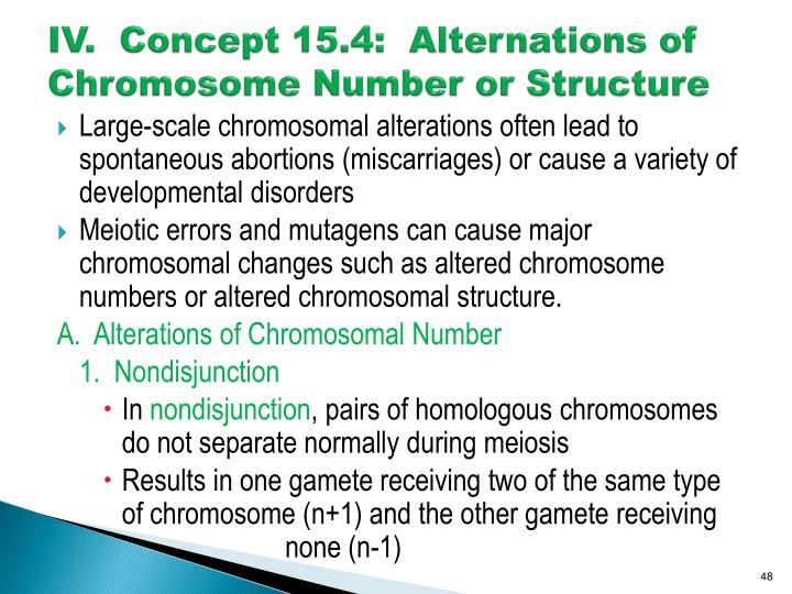IV.  Concept 15.4:  Alternations of Chromosome Number or Structure