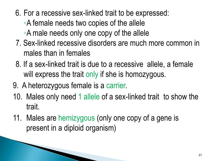 6.For a recessive sex-linked trait to be expressed: