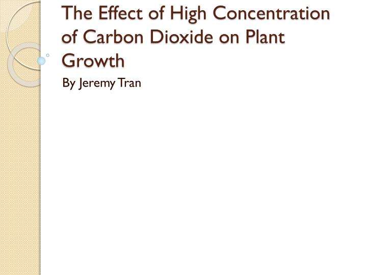 The Effect of High Concentration of Carbon Dioxide on Plant Growth