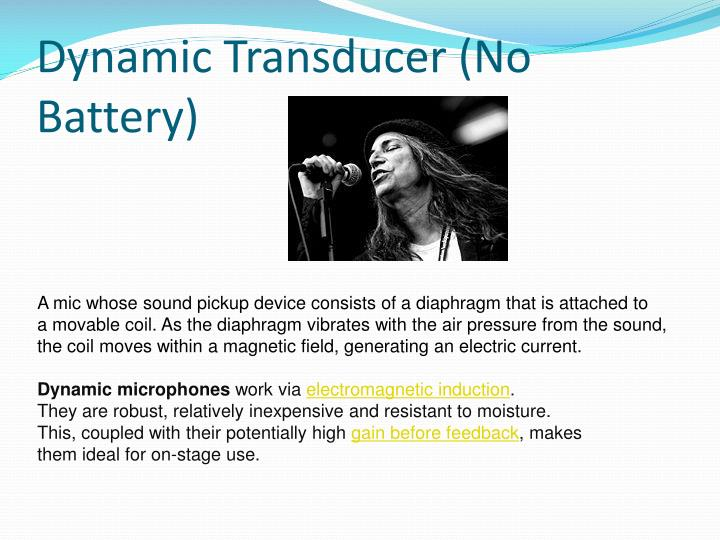 Dynamic Transducer (No Battery)
