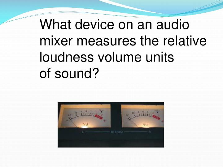 What device on an audio