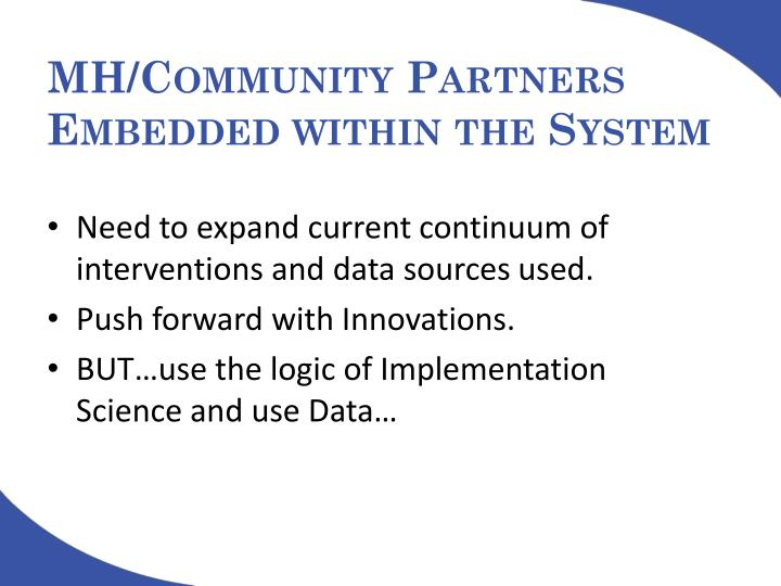 MH/Community Partners  Embedded within the System