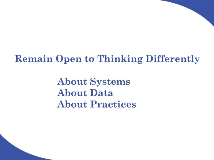 Remain Open to Thinking Differently