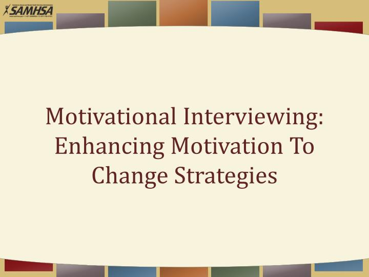 Motivational interviewing enhancing motivation to change strategies