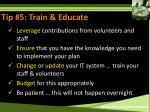tip 5 train educate