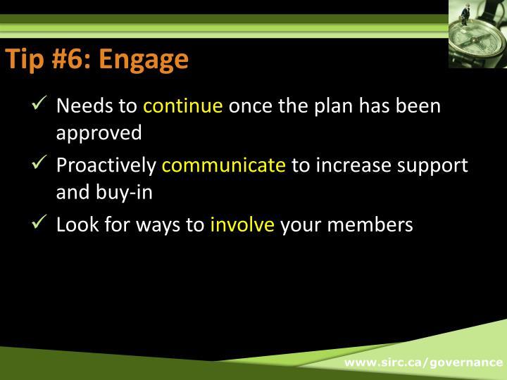Tip #6: Engage
