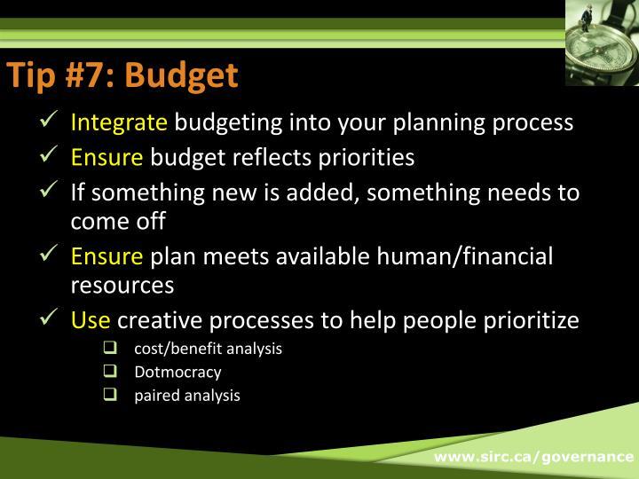 Tip #7: Budget
