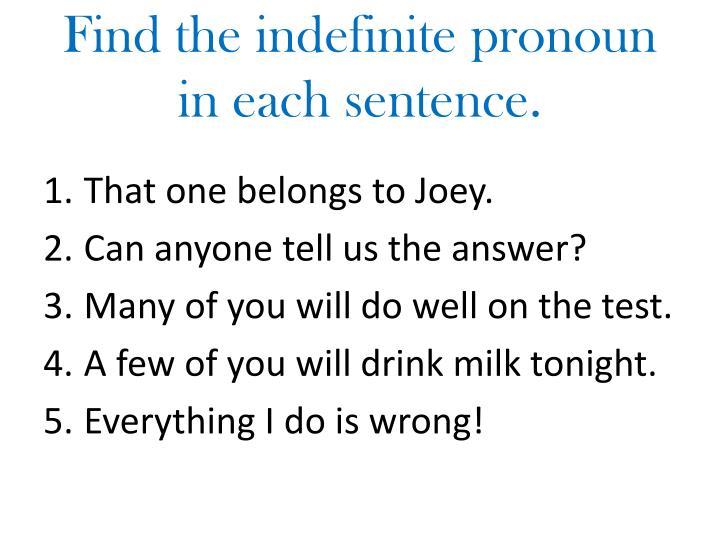Find the indefinite pronoun