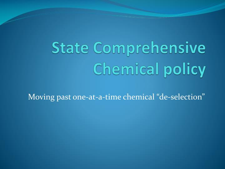 State comprehensive chemical policy