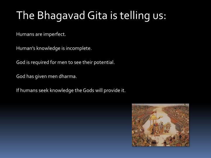 The Bhagavad Gita is telling us: