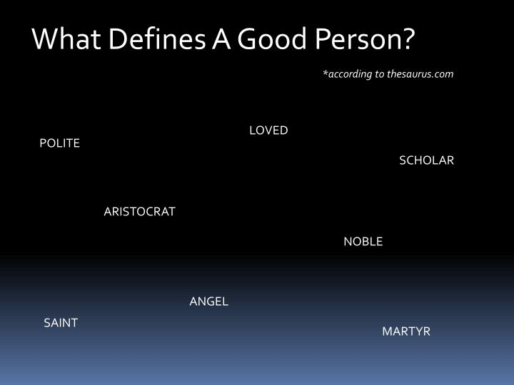 What Defines A Good Person?