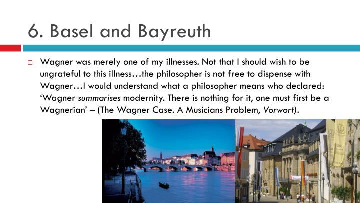 6. Basel and Bayreuth