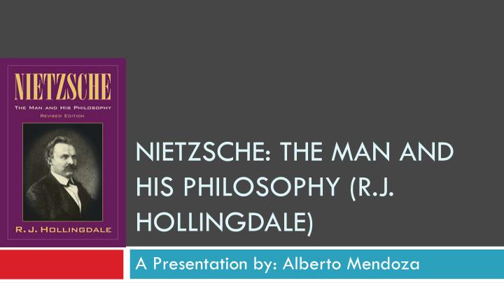 Nietzsche the man and his philosophy r j hollingdale