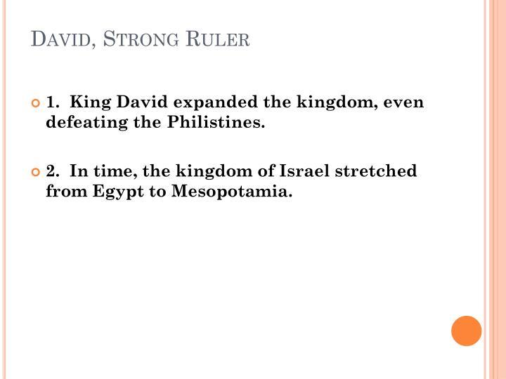 David, Strong Ruler