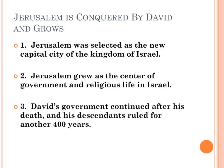 Jerusalem is Conquered By David and Grows