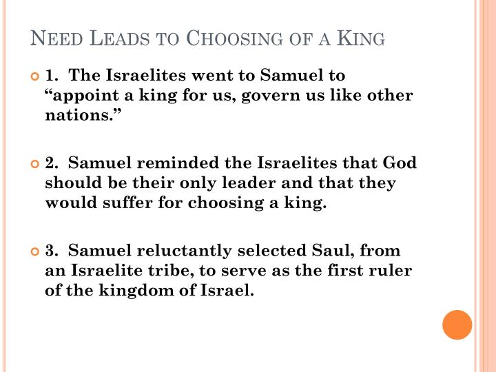 Need Leads to Choosing of a King