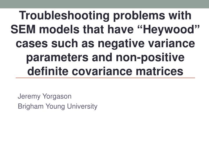 "Troubleshooting problems with SEM models that have ""Heywood"" cases"