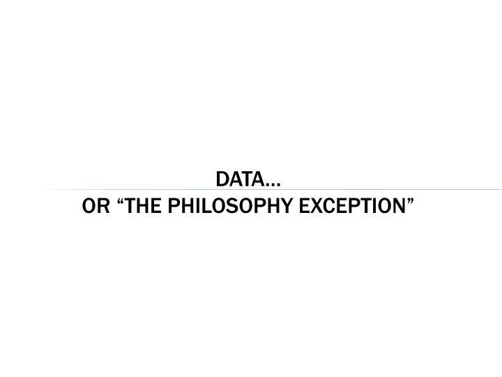 Data…