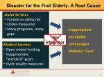 disaster for the frail elderly a root cause