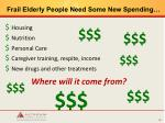 frail elderly people need some new spending