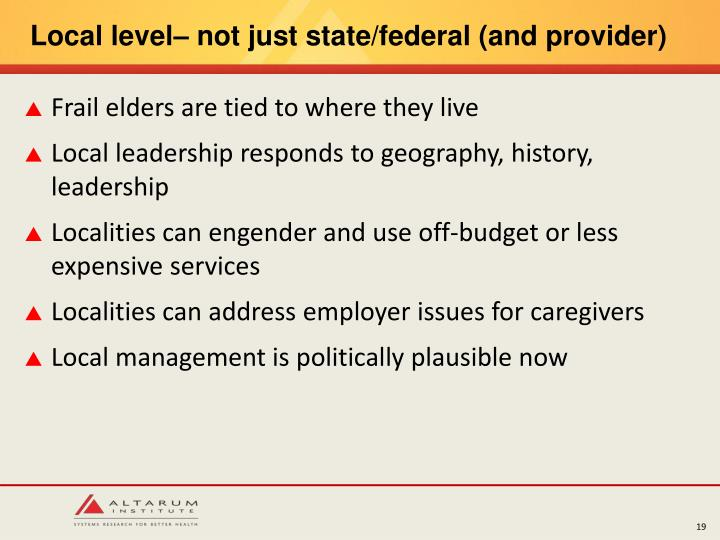 Local level– not just state/federal (and provider)