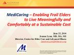 medicaring enabling frail elders to live meaningfully and comfortably at a sustainable cost