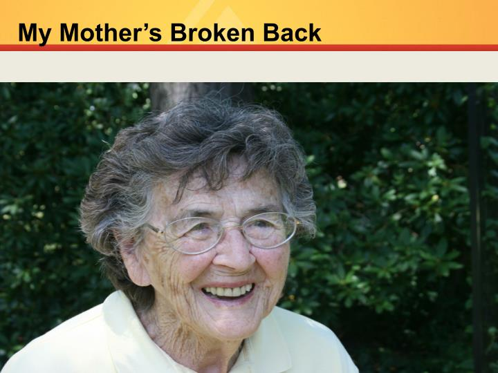 My Mother's Broken Back