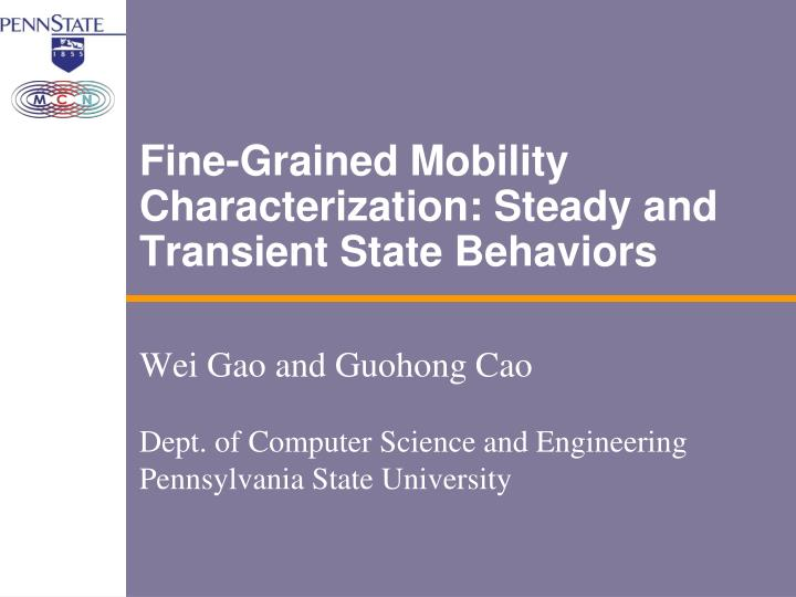 Fine grained mobility characterization steady and transient state behaviors