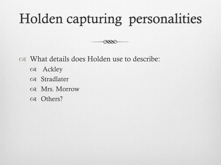 Holden capturing  personalities