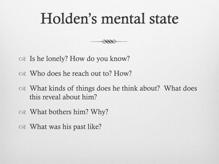 Holden's mental state