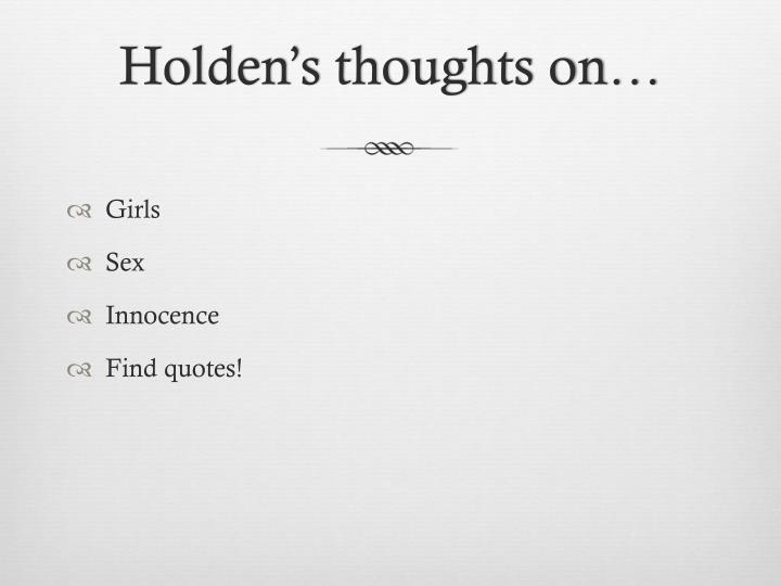 Holden's thoughts on…