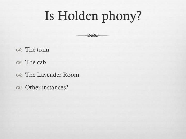 Is Holden phony?